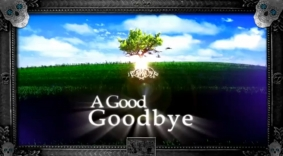 A Good Goodbye TV opening