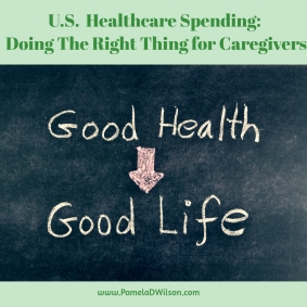 US Healthcare Spending: Doing The Right Thing For Caregivers