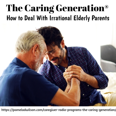How to Deal With Irrational Elderly Parents