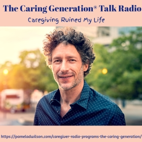 Caregiving Ruined My Life