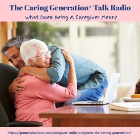 What Does Being A Caregiver Mean?