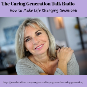 How to Make Life Changing Caregiving Decisions