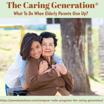What to Do When Elderly Parents Give Up