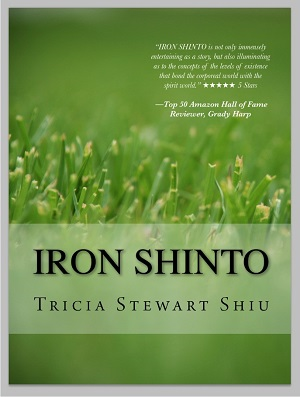 'Iron Shinto' is a Young Adult Sci-Fi Fantasy Mystical Adventure Series by author Tricia Stewart Shiu
