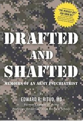 Drafted and Shafted: Memoirs of an Army Psychiatrist is available on Amazon