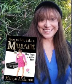 Author Marilyn Anderson and her book, How to Live Like a MILLIONAIRE When You