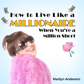 How to Live Like a MILLIONAIRE When You're a Million Short at Santa Monica Playhouse
