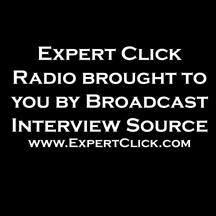 Expert Click Radio, Brought to You by Broadcast Interview Source, Inc. & Produced by E.B. GO Vision Media