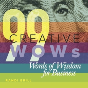 99 Creative WOWs—Words of Wisdom for Business will be part of this 'bag to top all gift bags