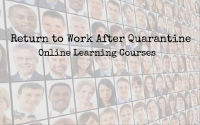 Return to Work After Quarantine Online Training for Employees and Managers