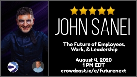 The Future of Employees, Work, and Leadership with Global Thought Leader John Sanei