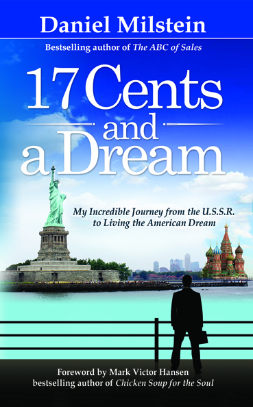 '17 Cents and a Dream: My Incredible Journey from the U.S.S.R. to Living the American Dream'