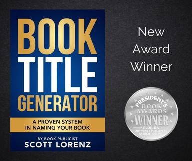'Book Title Generator,' by Book Publicist Scott Lorenz, Garners FAPA 2021 President's Silver Award in Reference Category