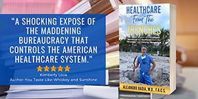 New Book, 'Healthcare From The Trenches' Challenges the Entrenched Bureaucracy in the U.S. Healthcare System
