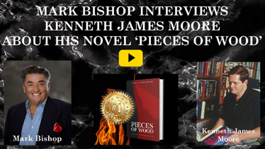 'Pieces of Wood' Author Kenneth James Moore Interviewed by Mark Bishop of Tucson Business RadioX