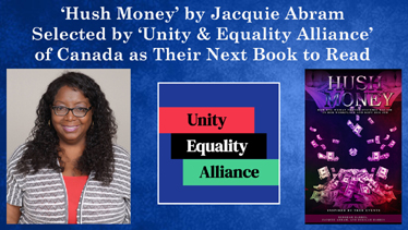 Jacquie Abram's Book, 'Hush Money,' Selected by 'Unity & Equality Alliance', Located in Canada, as Their Next Book to Read