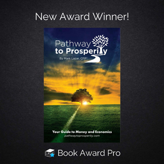 Mark Lazar's Book 'Pathway to Prosperity: Your Guide to Money & Economics a Winner at New York Book Festival