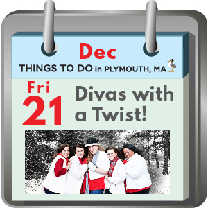 Divas with a Twist at Spire Center in Plymouth MA