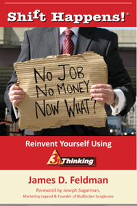 James D. Feldman, CSP,  Publishes  Shift Happens!® No Job.no Money.