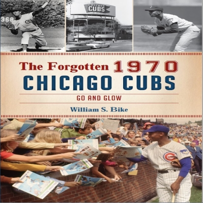 The Forgotten 1970 Chicago Cubs: Go and Glow.