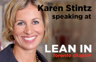 Lean In Toronto event with Karen Stintz - May 13th at 6:30 p.m.
