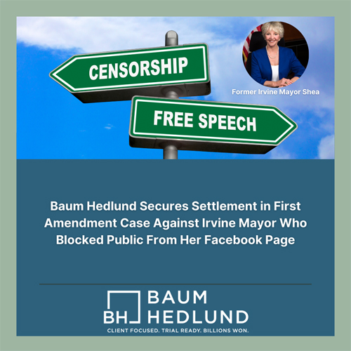 Baum Hedlund Secures Settlement in First Amendment Case Against Irvine Mayor