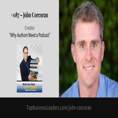 Podcast Expert John Corcoran Shares His Thought Leadership Ideas on 'Write Your Book in a Flash with Dan Janal,' Podcast