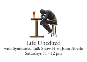 Life Unedited with Host John Aberle