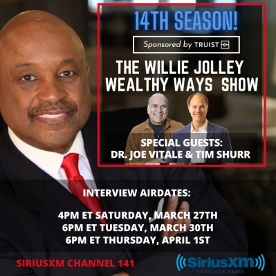 Dr. Joe Vitale and Tim Shurr on The Willie Jolley Wealthy Ways Show