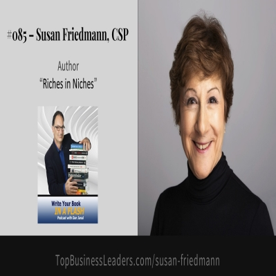 """Book Marketing Expert Susan Friedmann Shares Tips on """"Write Your Book in a Flash with Dan Janal"""" Podcast"""
