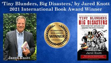 'Tiny Blunders, Big Disasters' by Jared Knott a Bestselling, Multiple Award Winner; 2021 Intl. Book Award & New Gen Indie Award