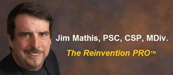 Jim Mathis, IPCS, CSP, CSJMT, MDiv. - The Reinvention PRO