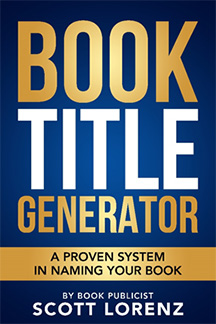 Book Title Generator by Scott Lorenz -- Book Publicst