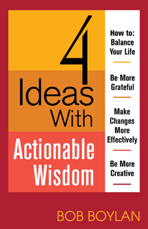 Bob Boylan -- Author of '4 Ideas with Actionable Wisdom' and 'Retirement - Your New Adventure.'