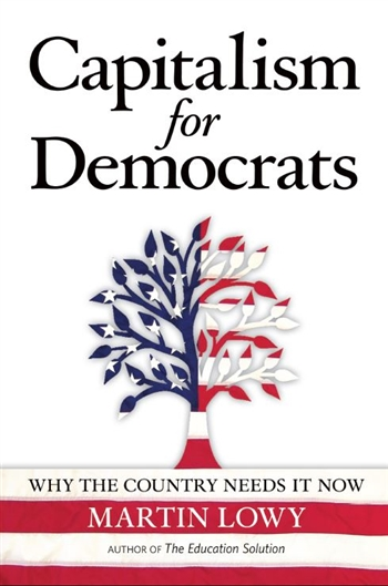Martin Lowy - Author:  Capitalism for Democrats