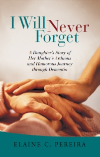 Elaine Pereira --  Author - I Will Never Forget- Dementia