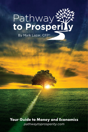 Mark Lazar -- Author of 'Pathway to Prosperity -- Your Guide to Money and Economics'