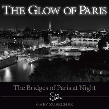 Gary Zuercher Photographer & Author of 'The Glow of Paris - The Bridges of Paris at Night'